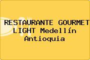RESTAURANTE GOURMET LIGHT Medellín Antioquia