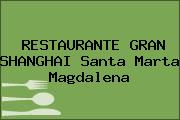 RESTAURANTE GRAN SHANGHAI Santa Marta Magdalena