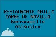 RESTAURANTE GRILLO CARNE DE NOVILLO Barranquilla Atlántico