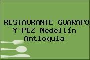 RESTAURANTE GUARAPO Y PEZ Medellín Antioquia