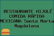 RESTAURANTE HIJOLÉ COMIDA RÁPIDA MEXICANA Santa Marta Magdalena