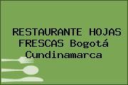 RESTAURANTE HOJAS FRESCAS Bogotá Cundinamarca