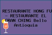 RESTAURANTE HONG FU - RESTAURANTE EL GRAN CHING Bello Antioquia