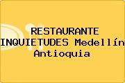 RESTAURANTE INQUIETUDES Medellín Antioquia