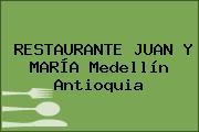 RESTAURANTE JUAN Y MARÍA Medellín Antioquia