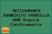 RESTAURANTE JUANCHITO PARRILLA BAR Bogotá Cundinamarca