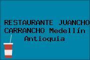 RESTAURANTE JUANCHO CARRANCHO Medellín Antioquia