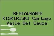 RESTAURANTE KISKIRISKI Cartago Valle Del Cauca