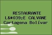 RESTAURANTE L'E CALVANE Cartagena Bolívar