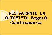 RESTAURANTE LA AUTOPISTA Bogotá Cundinamarca
