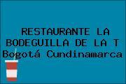 RESTAURANTE LA BODEGUILLA DE LA T Bogotá Cundinamarca