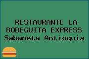 RESTAURANTE LA BODEGUITA EXPRESS Sabaneta Antioquia