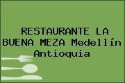 RESTAURANTE LA BUENA MEZA Medellín Antioquia