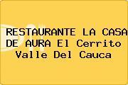 RESTAURANTE LA CASA DE AURA El Cerrito Valle Del Cauca