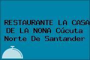 RESTAURANTE LA CASA DE LA NONA Cúcuta Norte De Santander