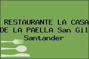 RESTAURANTE LA CASA DE LA PAELLA San Gil Santander