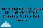 RESTAURANTE LA CASA DE LAS CHULETAS Palmira Valle Del Cauca
