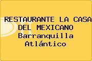 RESTAURANTE LA CASA DEL MEXICANO Barranquilla Atlántico