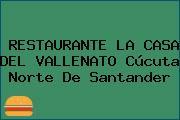 RESTAURANTE LA CASA DEL VALLENATO Cúcuta Norte De Santander