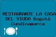 RESTAURANTE LA CASA DEL VIUDO Bogotá Cundinamarca