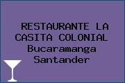 RESTAURANTE LA CASITA COLONIAL Bucaramanga Santander