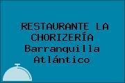 RESTAURANTE LA CHORIZERÍA Barranquilla Atlántico