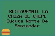RESTAURANTE LA CHOZA DE CHEPE Cúcuta Norte De Santander