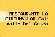 RESTAURANTE LA CIRCUNVALAR Cali Valle Del Cauca