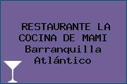 RESTAURANTE LA COCINA DE MAMI Barranquilla Atlántico