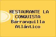 RESTAURANTE LA CONQUISTA Barranquilla Atlántico