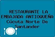 RESTAURANTE LA EMBAJADA ANTIOQUEÑA Cúcuta Norte De Santander