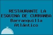 RESTAURANTE LA ESQUINA DE CURRANBA Barranquilla Atlántico