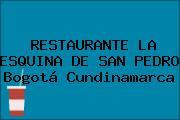 RESTAURANTE LA ESQUINA DE SAN PEDRO Bogotá Cundinamarca