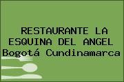 RESTAURANTE LA ESQUINA DEL ANGEL Bogotá Cundinamarca