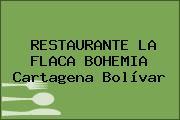 RESTAURANTE LA FLACA BOHEMIA Cartagena Bolívar