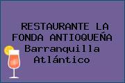 RESTAURANTE LA FONDA ANTIOQUEÑA Barranquilla Atlántico