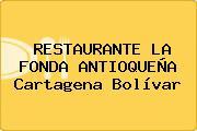 RESTAURANTE LA FONDA ANTIOQUEÑA Cartagena Bolívar
