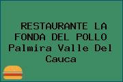 RESTAURANTE LA FONDA DEL POLLO Palmira Valle Del Cauca
