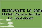 RESTAURANTE LA GATA FLORA Cúcuta Norte De Santander