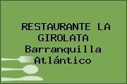 RESTAURANTE LA GIROLATA Barranquilla Atlántico