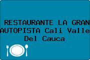 RESTAURANTE LA GRAN AUTOPISTA Cali Valle Del Cauca