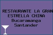 RESTAURANTE LA GRAN ESTRELLA CHINA Bucaramanga Santander