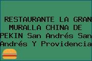 RESTAURANTE LA GRAN MURALLA CHINA DE PEKIN San Andrés San Andrés Y Providencia