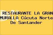 RESTAURANTE LA GRAN MURALLA Cúcuta Norte De Santander