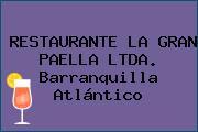 RESTAURANTE LA GRAN PAELLA LTDA. Barranquilla Atlántico