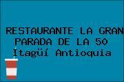 RESTAURANTE LA GRAN PARADA DE LA 50 Itagüí Antioquia
