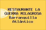 RESTAURANTE LA GUERRA MILAGROSA Barranquilla Atlántico