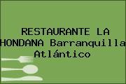 RESTAURANTE LA HONDANA Barranquilla Atlántico