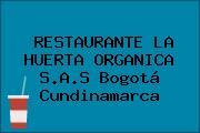 RESTAURANTE LA HUERTA ORGANICA S.A.S Bogotá Cundinamarca