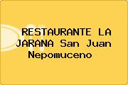 RESTAURANTE LA JARANA San Juan Nepomuceno